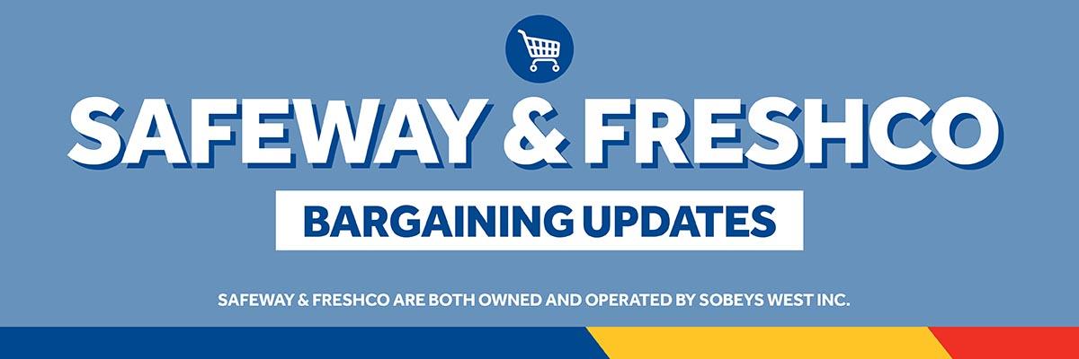 Safeway & FreshCo Bargaining Updates Header Graphic